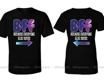 Couple T-shirt - BFF Because Everyone Else Sucks - 2 Couple Tees - Matching Love Crewneck T-shirts