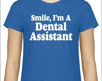 Dental Assistant T-Shirt Smile, I'm A Dental Assistant Shirt Men's / Unisex / Women's / Ladies / Tshirt