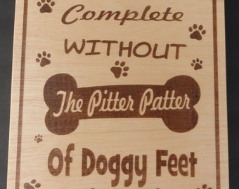 Pitter Patter of Doggy Feet sign,  Laser Engraved, USA made.