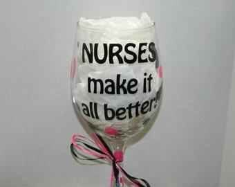 Nurses wine glass - Nurse gift - Vinyl Wine Glass Stethoscope -  Nurses Make it all better!  RN gift