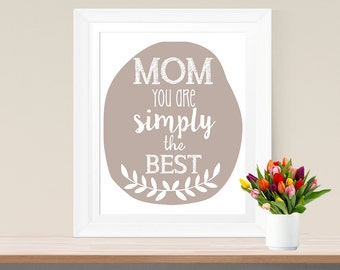 Typographic Art Gift For Mom Poster 'Mom You Are Simply The Best' Downloadable Printable Mother's Day Wall Art Digital Flower Poster Spring