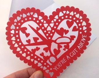 Valentine's Card, Anniversary Card, Red Heart Paper Cut, 'You're A Cut Above' Paper Cut