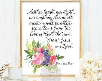 Romans 8:39 nothing can separate us from the love of God Printable wall decor nursery quote typographic art quote art floral posters print
