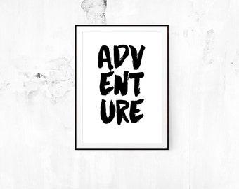 Adventure // Print, Travel, Wanderlust, Motivational, Inspirational, Wall Art,  Black and white prints, Travel, Adventure, Modern