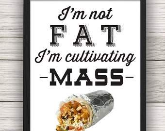"""Quote Print """"I'm Not Fat, I'm Cultivating Mass"""" Wall Art"""