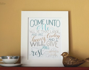 Come Unto Me \\ Matthew 11:28 Hand Lettered Word Art Print