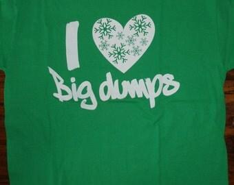 I Love Big Dumps - Vermont 802 T-Shirt - vermont clothing - vermont store - vermont clothes - 802 clothing - 802 shop - skiing snowbarding