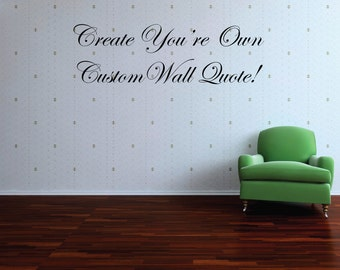 custom wall quote decal custom wall saying custom wall cling design your own - Wall Stickers Design Your Own