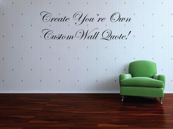 Like this item? & Custom Wall Quote Decal Custom Wall Saying Custom Wall