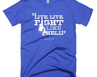 Live. Live. Fight Like Hell. (Stuart Scott) custom t-shirt