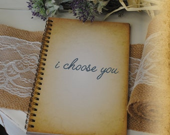Journal Romance Love - I Choose You, Custom Personalized Journals Vintage Style Book