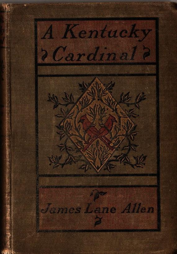 A Kentucky Cardinal - James Lane Allen - 1902 - Vintage Book