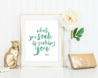 What You Seek Is Seeking You Print / Rumi Quote / Rumi Print / Mystic Art / Watercolor Quote Print / Ocean Teal Turquoise Wall Art