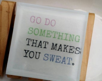 Workout Womens, Gift for Mom. Fitness Gift. Womens Sport. Soap. Go Do Something That Makes You Sweat, Gift for Runners, Exercise Motivation