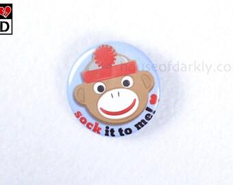 Sock it to me cute Sock Monkey pun pinback button
