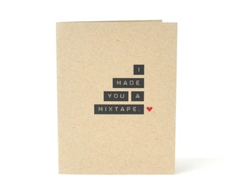 I Made You A Mixtape. - Card for Boyfriend or Girlfriend - 80s and 90s Greeting Card - Funny Thinking of You Recycled I Love You Card