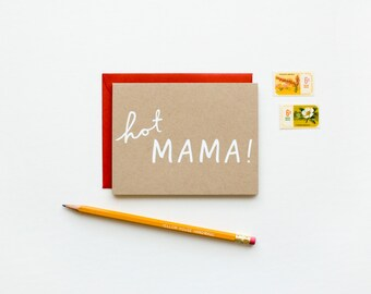 Hot Mama - Baby - Mother's Day - congrats - funny - pregnancy - screen printed - funny - modern - white on kraft