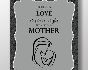 Love at First Sight Mother Poster / Print for Baby's Nursery or for Mom