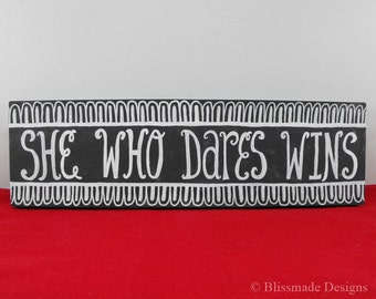 Wood Sign - She Who Dares Wins - Quote Wall Art Blue White Chalkboard Inspirational