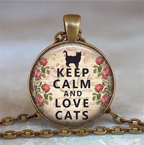 Keep Calm and Love Cats necklace, cat lover gift, cat lover jewelry, cat jewellry, cat lover pendant, cat pendant keychain