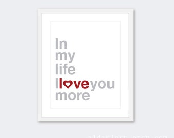In My Life I Love you More Art Print - Red and Grey Typographic Poster - The Beatles Lyrics -  Wedding Anniversary Song - Under 20