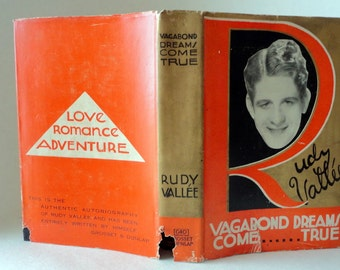 Vintage 1930 Book VAGABOND DREAMS Come TRUE by Rudy Vallee Ninth Printing Autobiography Illustrated Hardcover Dust Jacket Decorative Library