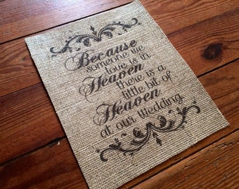 """Burlap """"Because Someone We Love is in Heaven, There's a Little Bit of Heaven at our Wedding"""" - In Memory of Burlap Sign - Family Print"""