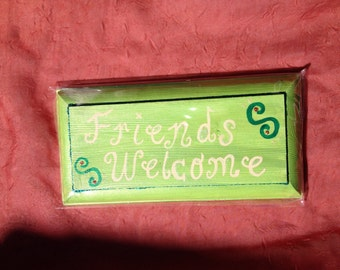 Friends Welcome-- Hand Painted Wooden Sign