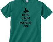 Keep Calm and Magick On - Fun, Magickal Tee - Small to 5X - Variety of Beautiful Colors - Witch Pagan Wicca