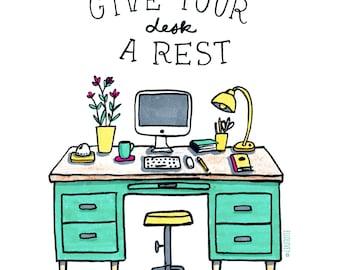 Rest Your Desk -Art Print 5x7, 8x10, 11x14