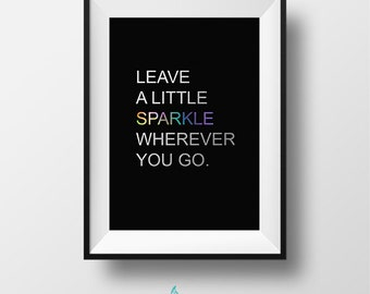 Clearanced - Leave a Little Sparkle Wherever You Go in Holographic and Silver Foil 5 x 7 Print on Black
