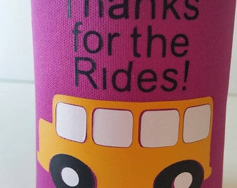 Bus Driver Gift Can Holder Soda Huggie Insulated Can holder Thanks for the rides Neoprene