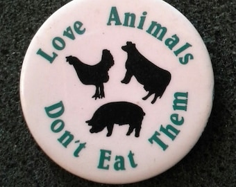 "Retro '80s Vegetarian/ Vegan Button NOS Unworn ""Love animals, don't eat them"" Like-New"