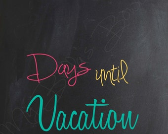 Vacation Countdown- INSTANT DOWNLOAD