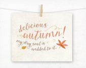 Delicious Autumn Typography Art, Quote Print, Whimsical Rustic Fall Decor, October Home Decor, Cottage Farmhouse Orange and Brown