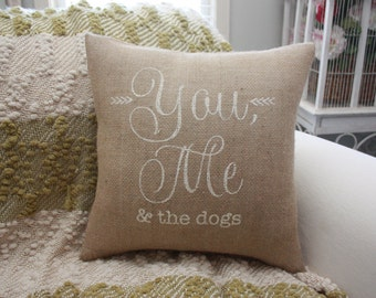 Burlap Pillow / You, Me & The Dogs