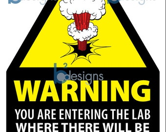 Scientist Warning Welcome Sign (11x17) INSTANT DOWNLOAD