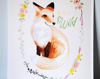 Be A Little Wild, Fox Watercolor Print
