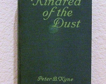 KINDRED of the DUST by Peter B. Kyne Illustrated by Dean Cornwell Vintage 1920