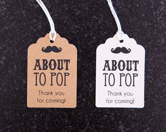 25- ABOUT TO POP - Kraft paper or White Cardstock Baby Shower Favor Tags- Party Favor Tags