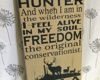 Custom Wood Sign, I Am A Hunter Sign, Hunter Gift, Gift for Hunter, Hunting Sign, Man Cave Sign, Bird Hunting, Deer Hunting, Conservative
