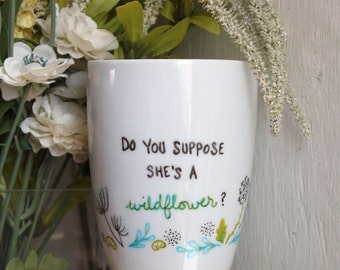 Do You Suppose She's a Wildflower? // Alice in Wonderland Mug