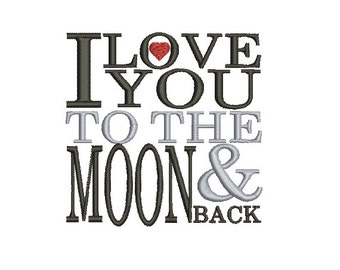 Machine Embroidery Design Instant Download - I love You To The Moon And Back