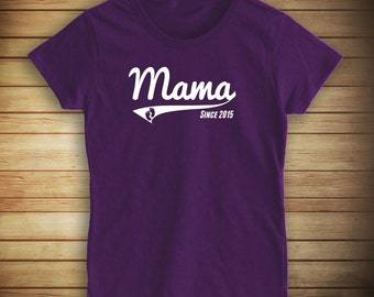 Mama Since 2015 shirt, mother's day gift idea, new mom, expecting mother - ID: 520