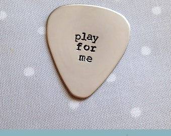 Guitar Pick / Play For Me / Gift for Him