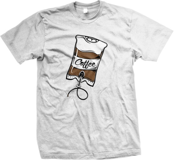 Coffee iv drip t shirt coffee stat coffee iv intravenous for How to get coffee out of shirt