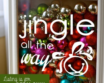 BUY 1 Get 1 FREE - Jingle All The Way - Holiday Vinyl Sticker - Christmas Decal for Shadow Boxes & More