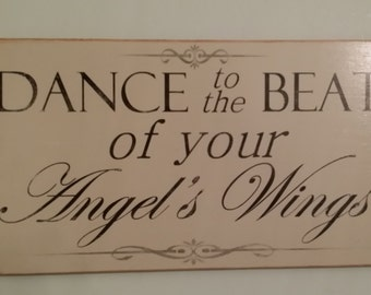 Dance To The Beat Of Your Angels Wings Sign