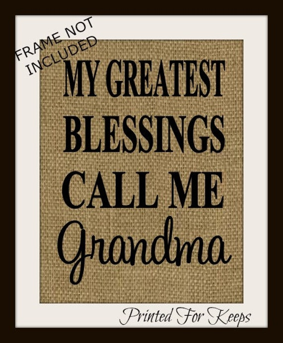 Grandmother Gift Burlap Print My Greatest Blessings Call Me