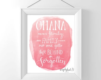 Ohana Means Family And Family Means No One Gets Left Behind Or Forgotten, lilo and stitch movie inspired, art print, typography